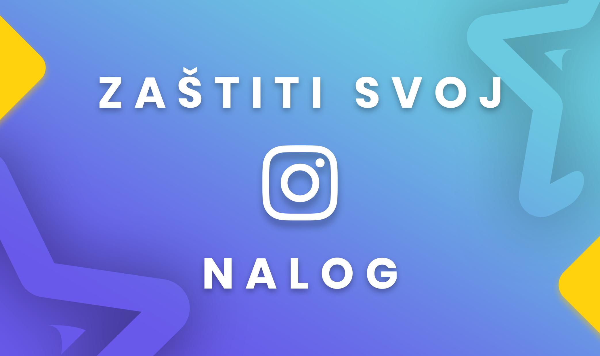 Zaštiti Svoj Instagram Nalog u 5 Koraka - Popularizuj.me